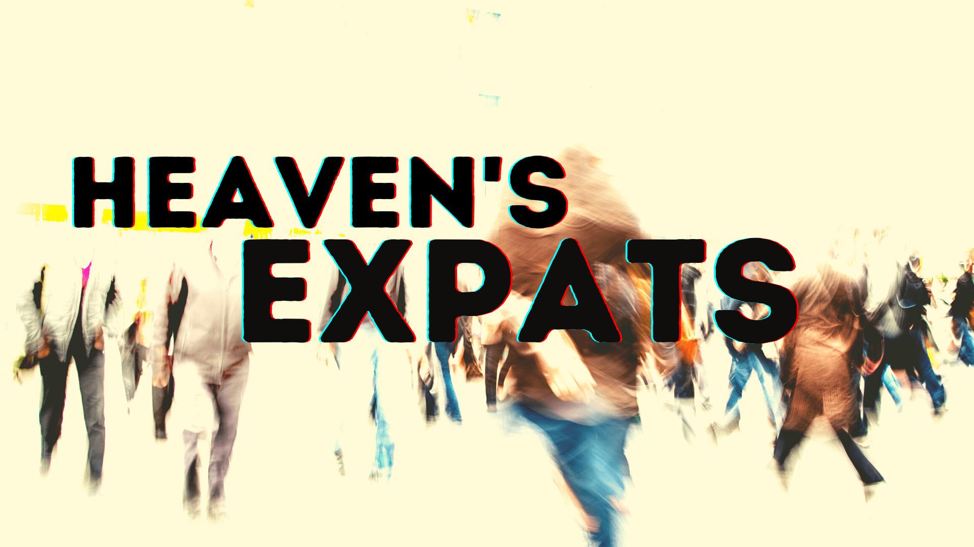 Heaven's Expats