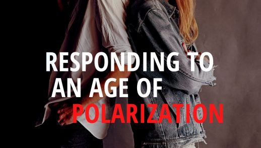 Responding to an Age of Polarization