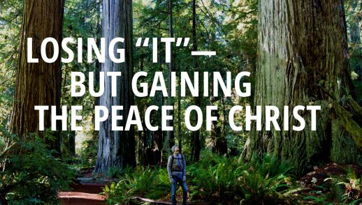 """Losing """"it"""" - but Gaining the Peace of Christ"""