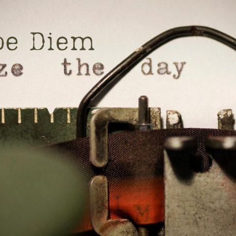 Carpe Diem: Seize the Day!