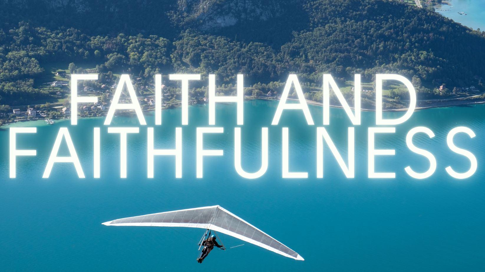 Faith and Faithfulness