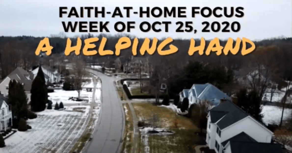 A Helping Hand - Faith-At-Home Focus (October 25th)