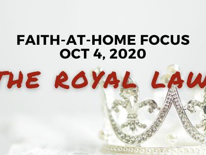 The Royal Law - Faith-at-Home Focus (Oct. 4, 2020)