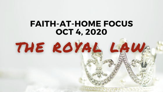 The Royal Law - Faith-at-Home Focus (Oct. 4, 2020)