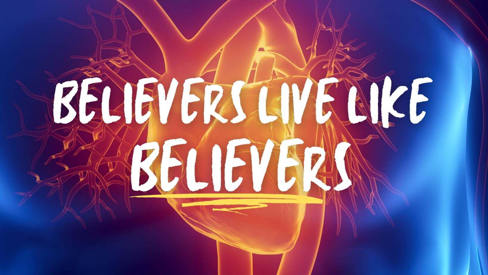 Believers live like believers