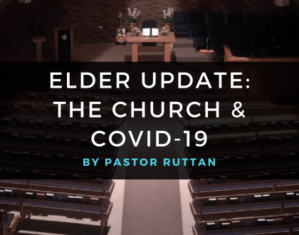 Elder Update: The Church & Covid-19