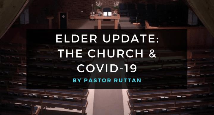 Elder Update: The Church & Covid-19