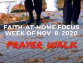 Prayer Walk - Faith-At-Home Focus (November 8th)