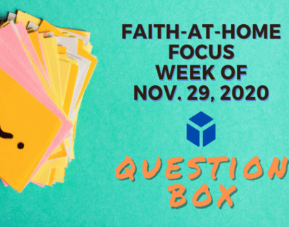 Question Box - Faith-At-Home (November 29)