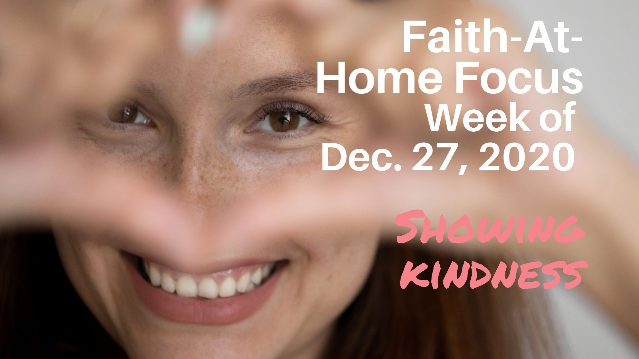 Showing kindness - Faith-At-Home (December 27th)