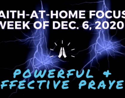 Powerful & effective prayer - Faith-At-Home Focus (December 6)