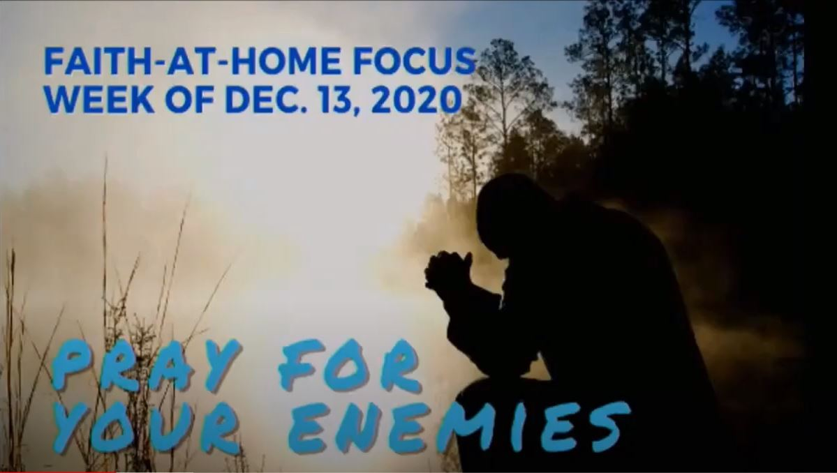Pray for your enemies - Faith-At-Home (December 13)