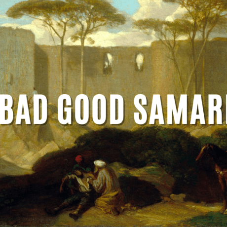 The Bad Good Samaritan