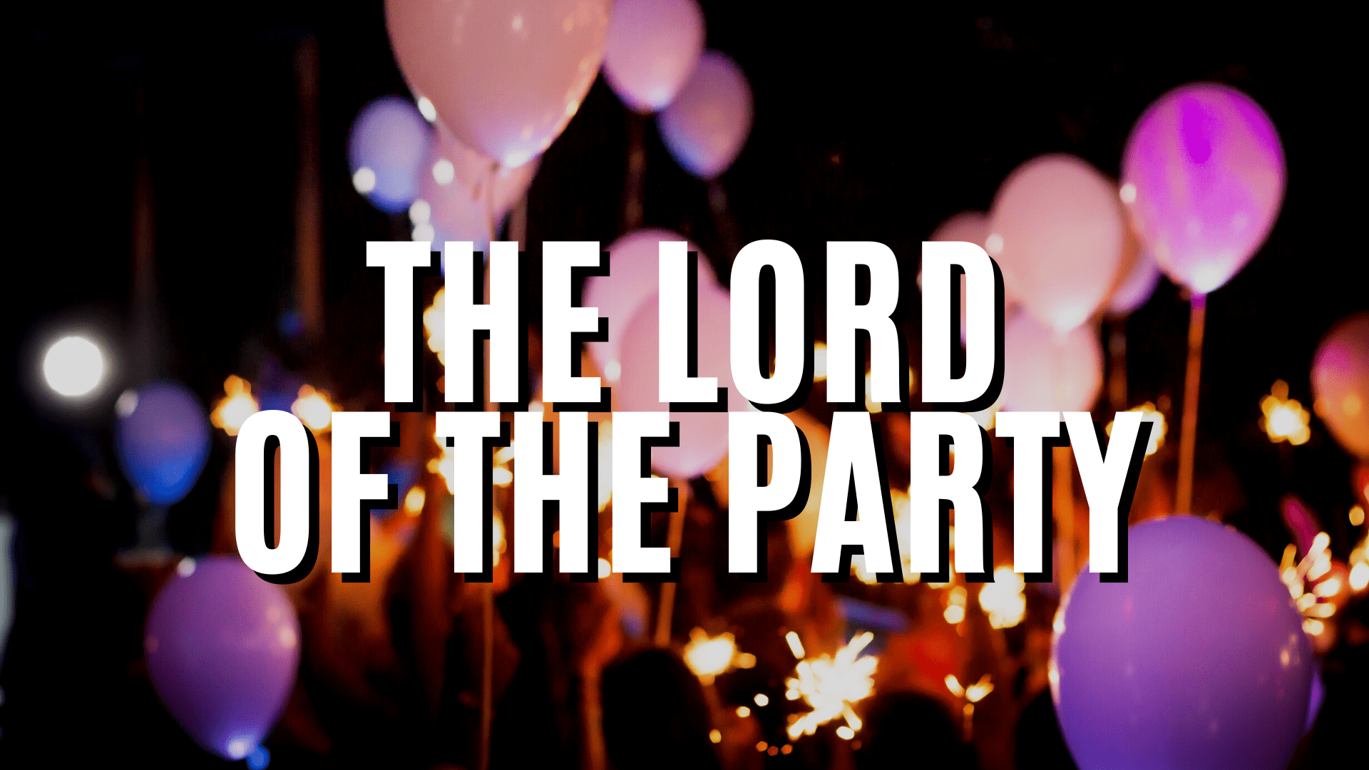The Lord of the Party