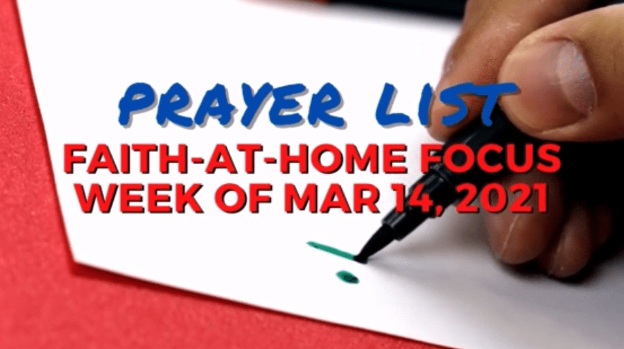 Prayer list: Faith-at-Home Focus, week of Mar. 14, 2021