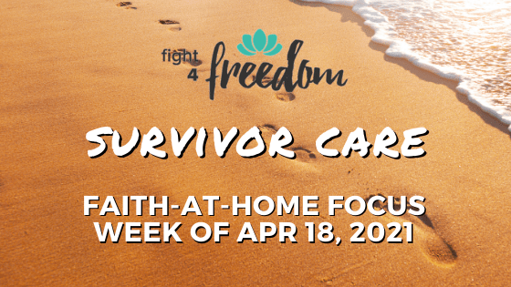 Survivor Care: Faith-at-Home Focus, week of Apr 18, 2021