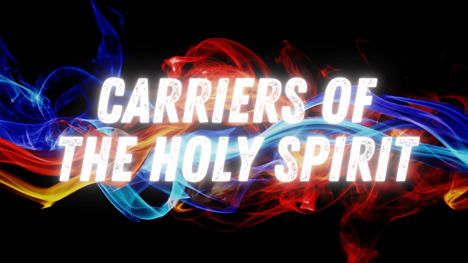 Carriers of the Holy Spirit