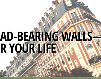 Load-bearing walls—for your life