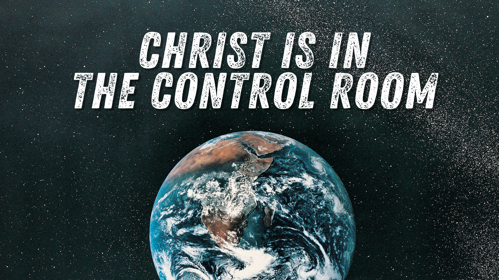 Christ is in the Control Room