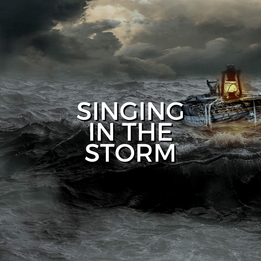 Singing in the storm (Sermon)