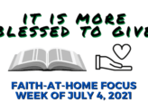 It is more blessed to give - Faith-at-Home Focus, week of July 4, 2021