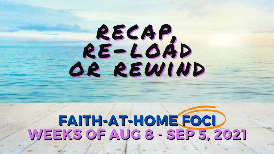 Recap, Re-load or Rewind: Faith-at-Home FOCI chart
