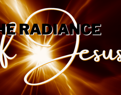 The radiance of Jesus